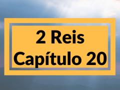 2 Reis Capítulo 20