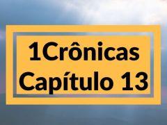 1 Crônicas Capítulo 13