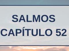 Salmos Capítulo 52