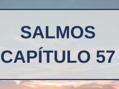 Salmos Capítulo 57