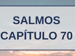 Salmos Capítulo 70