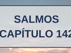 Salmos Capítulo 142