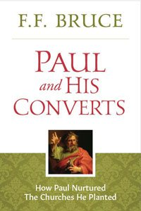 Paul and His Converts - F.F. Bruce