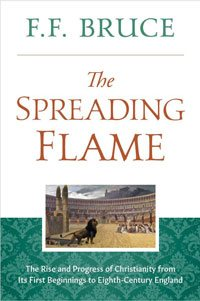 The Spreading Flame - F.F. Bruce