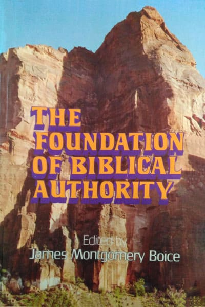 James Montgiomery Boice, ed., The Foundation of Biblical Authority