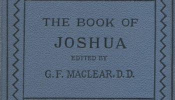 George Frederick Maclear [1833-1902], The Book of Joshua.