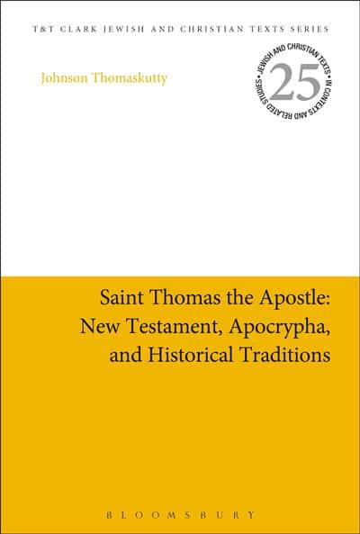Saint Thomas the Apostle: New Testament, Apocrypha, Historical Traditions