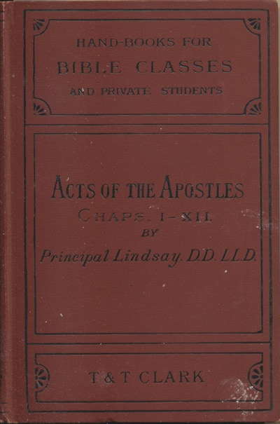 Thomas M. Lindsay [1802-1866], The Acts of the Apostles with Introduction, Notes and Maps, Volume 1