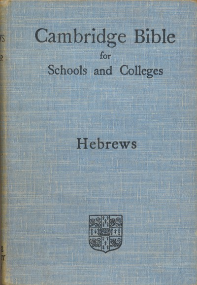 Frederic William Farrar [1831-1903], The Epistle of Paul the Apostle to the Hebrews