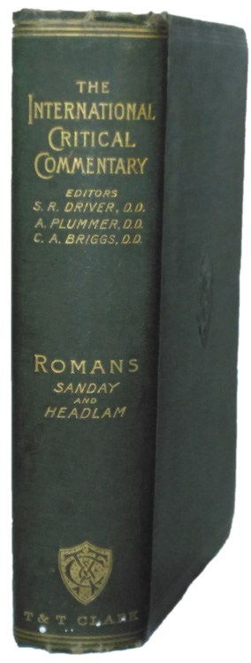 William Sanday [1843-1920] & Arthur Cayley Headlam [1862-1947], A Critical and Exegetical Commentary on the Epistle to the Romans