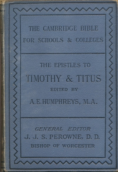 Alfred Edward Humphreys [1844-?], The Epistles of Timothy and Titus