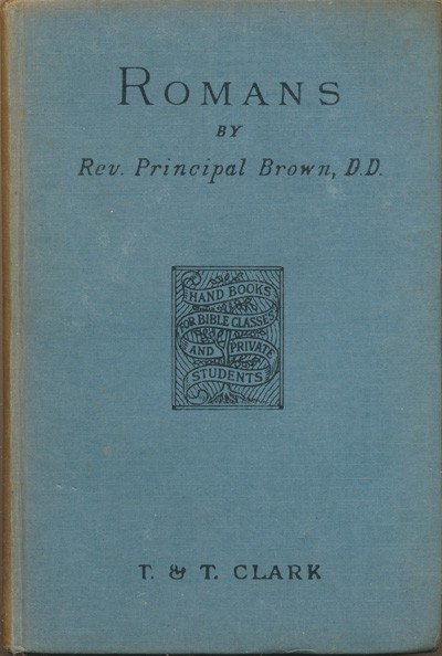 David Brown [1803-1897], The Epistle to the Romans with Introduction and Notes