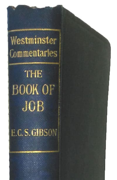 Edgar Charles Sumner Gibson [1848-1924], The Book of Job with Introduction and Notes. Westminister Commentaries, 3rd edn., 1919.