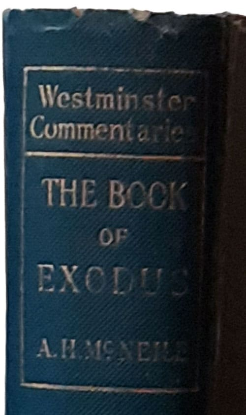 Alan Hugh McNeile [1871-1933], The Book of Exodus with Introduction and Notes. Westminster Commentaries, 3rd edn.