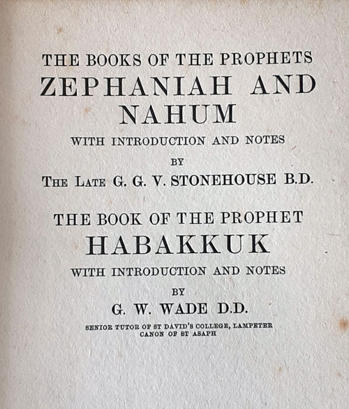 George Gordon Vigor Stonehouse [1879/80-1918] & George Woosung Wade [1858-1941], The Books of the Prophets Zephaniah, Nahum and Habakkuk with Introduction and Notes