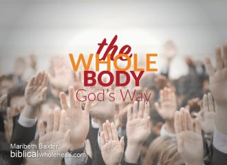 the whole body, God's way