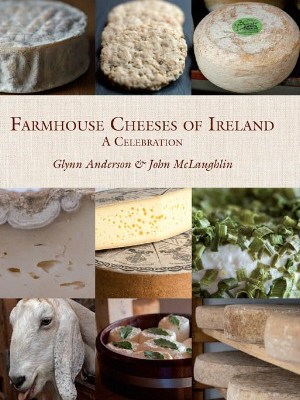 Farmhouse Cheeses of Ireland – A Celebration by Glynn Anderson and John McLaughlin is published by The Collins Press