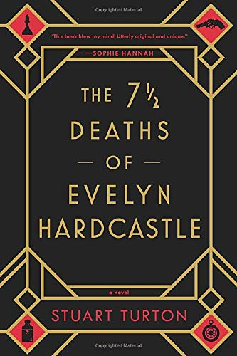 The 7 ½ Deaths of Evelyn Hardcastle by Stuart Turton