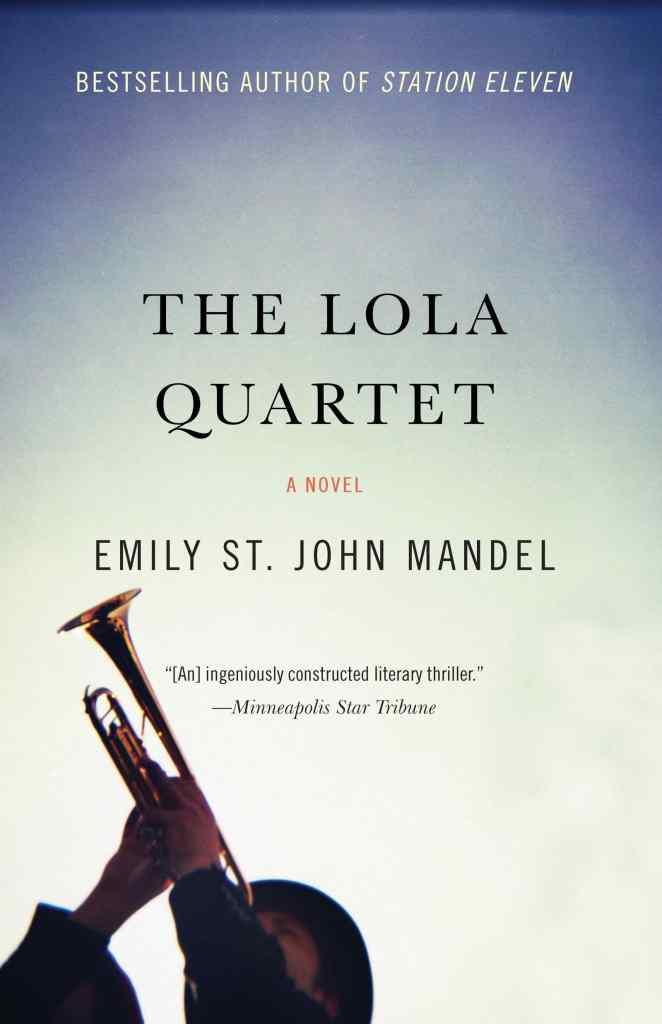 The Lola Quartet by Emily St. John Mandel