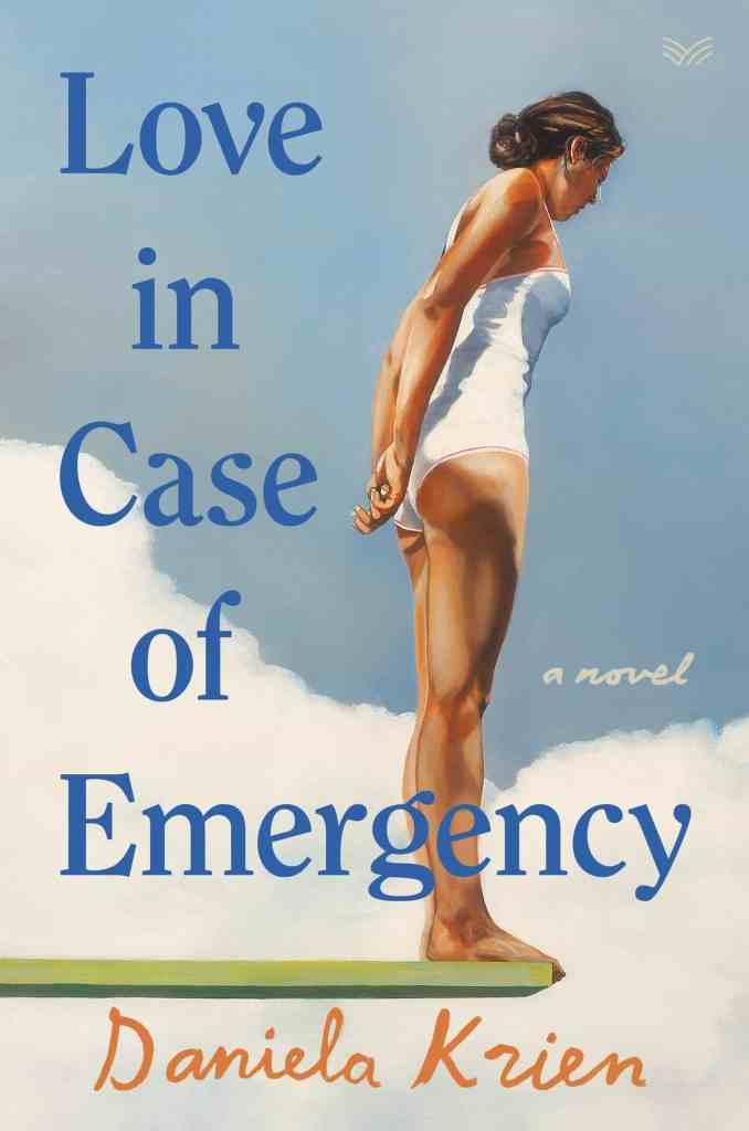 Love in Case of Emergencyby Daniela Krien