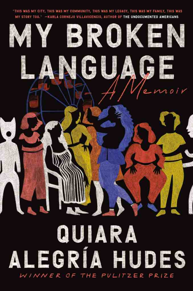 My Broken Language by Quiara Alegría Hudes