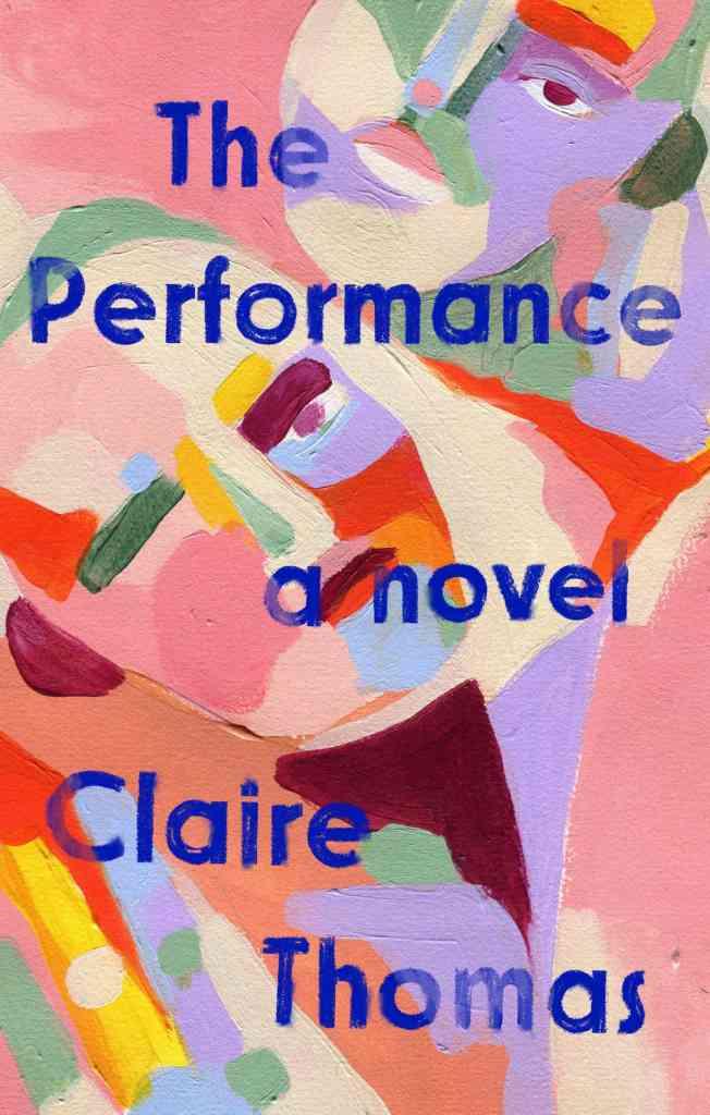 The Performanceby Claire Thomas