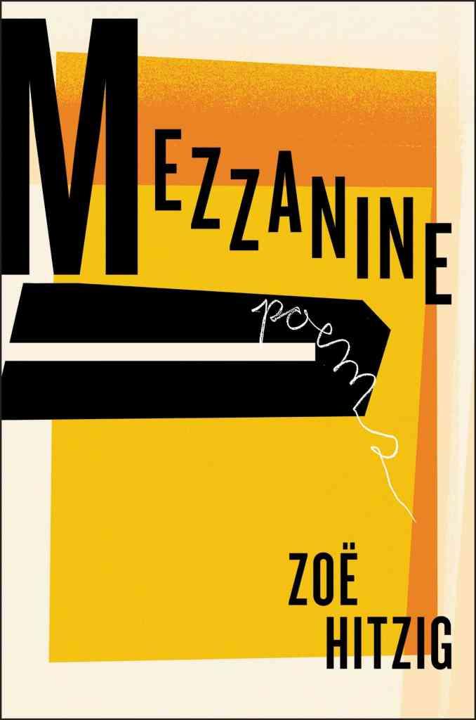 Mezzanineby Zoe Hitzig