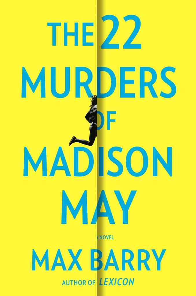 The 22 Murders of Madison May Max Barry