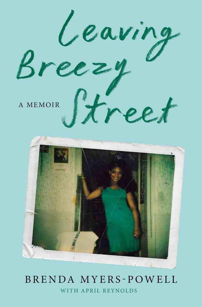 Leaving Breezy Street:A Memoir Brenda Myers-Powell, April Reynolds