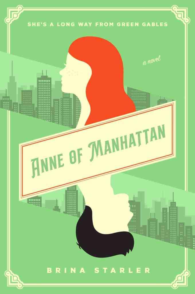 Anne of Manhattan:A Novel Brina Starler