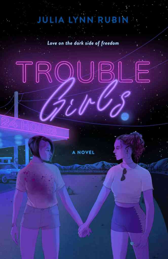 Trouble Girls:A Novel Julia Lynn Rubin