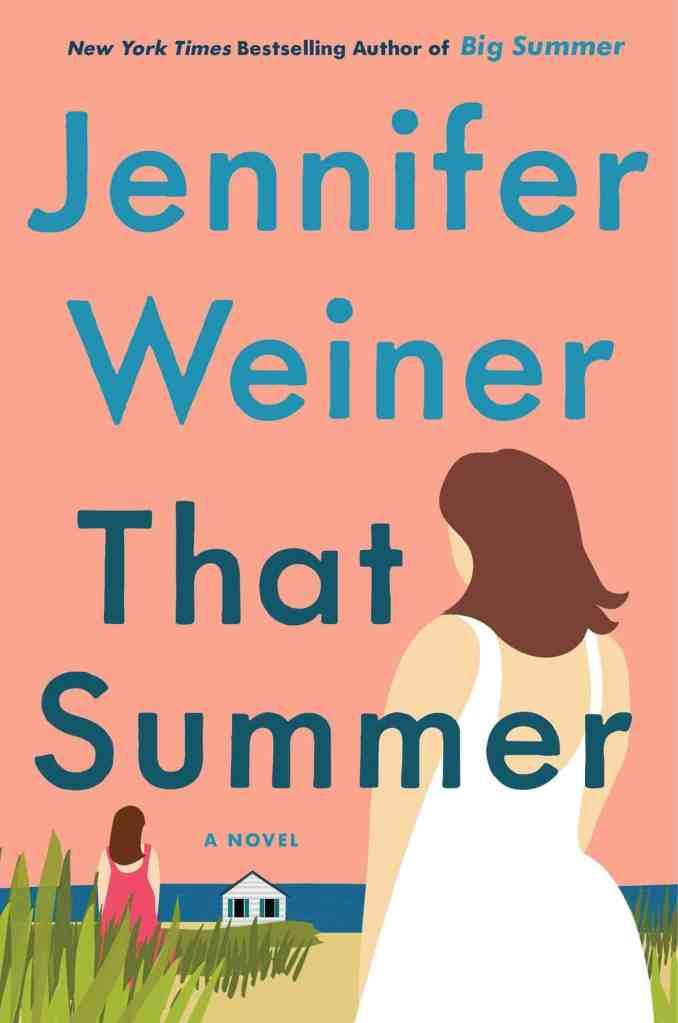That Summer:A Novel Jennifer Weiner