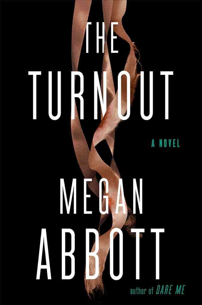 The Turnout Megan Abbott