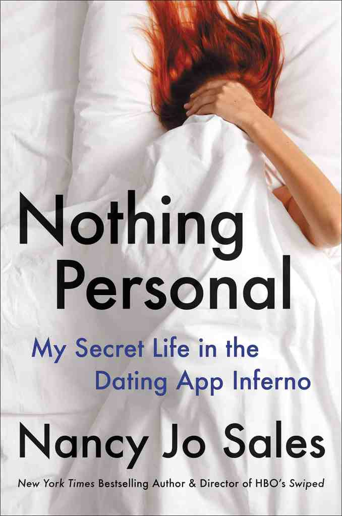 Nothing Personal:My Secret Life in the Dating App Inferno Nancy Jo Sales