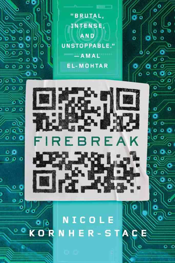 Firebreak Nicole Kornher-Stace