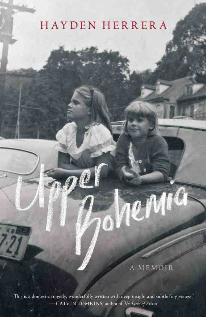 Upper Bohemia:A Memoir Hayden Herrera