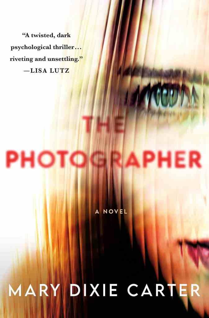 The Photographer:A Novel Mary Dixie Carter