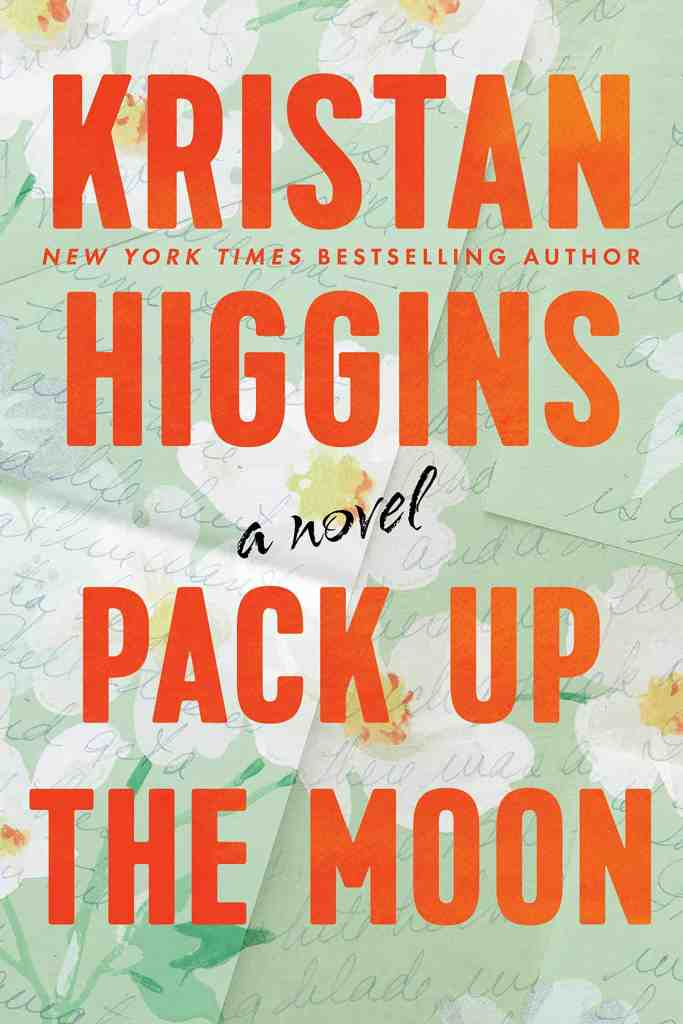 Pack Up the Moon Kristan Higgins