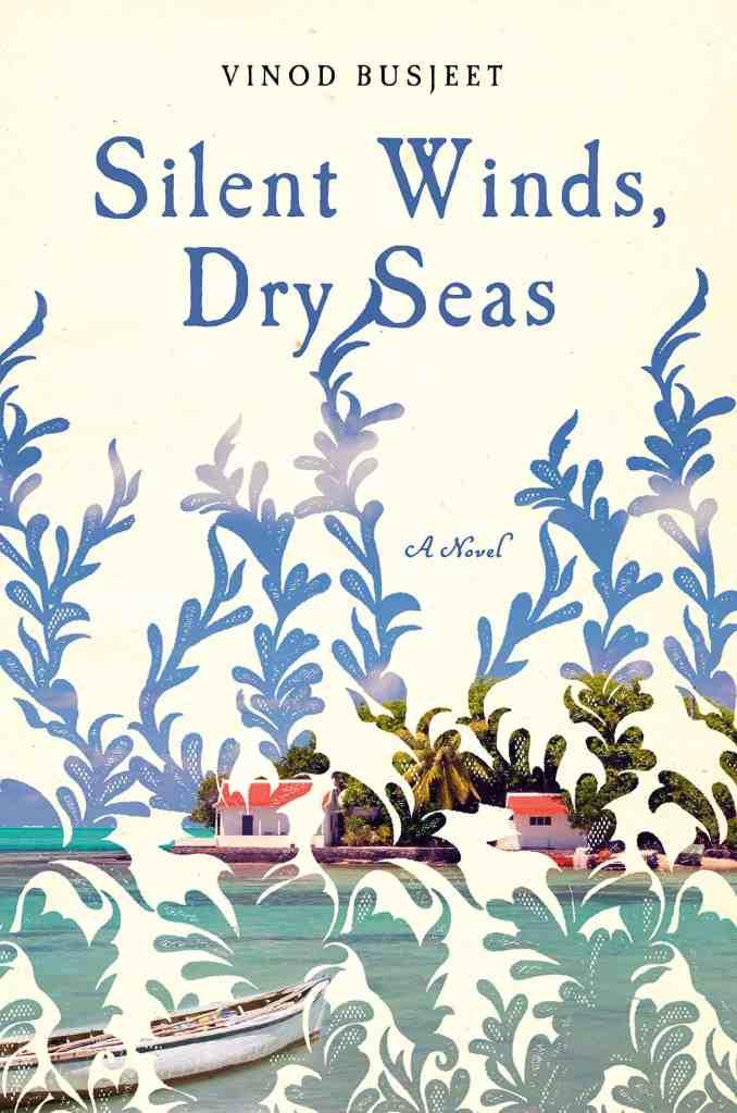 Silent Winds, Dry Seas:A Novel Vinod Busjeet