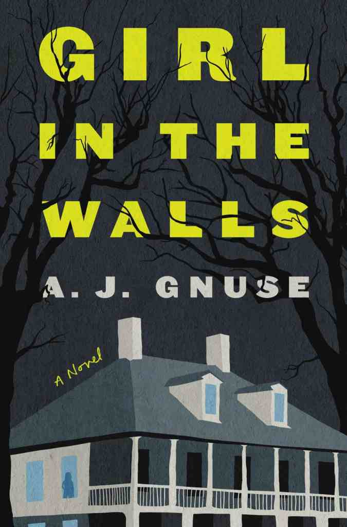 Girl in the Wallsby A. J. Gnuse