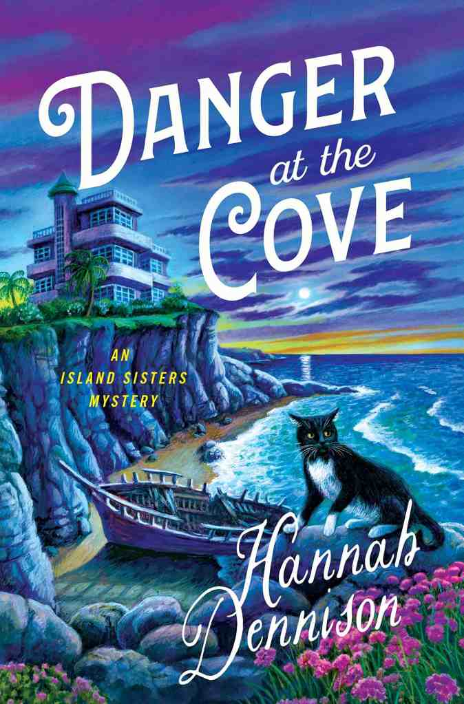 Danger at the Cove:An Island Sisters Mystery Hannah Dennison