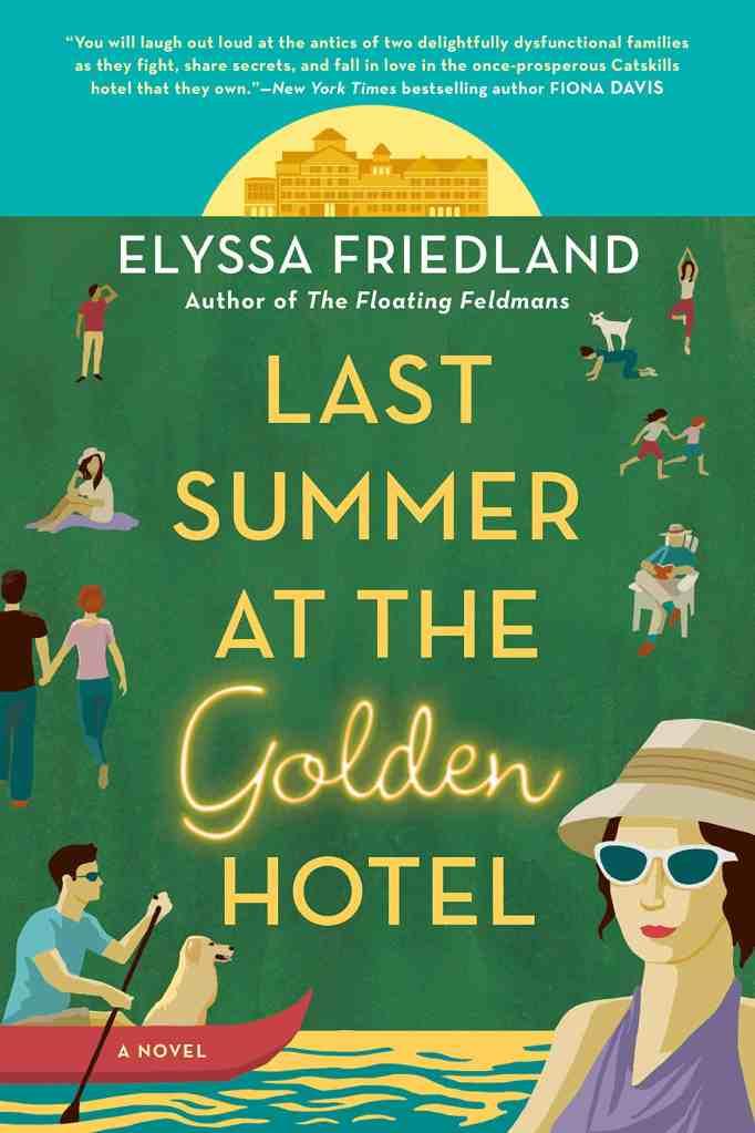 Last Summer at the Golden Hotel Elyssa Friedland