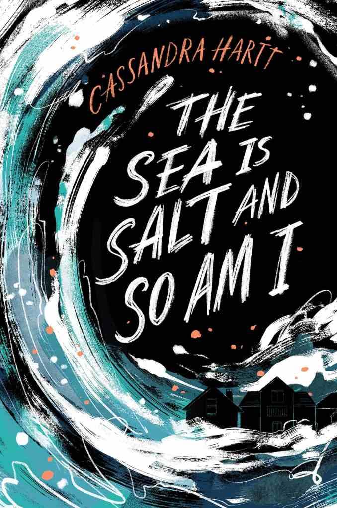 The Sea Is Salt and So Am I Cassandra Hartt