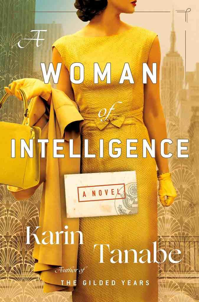 A Woman of Intelligence:A Novel Karin Tanabe