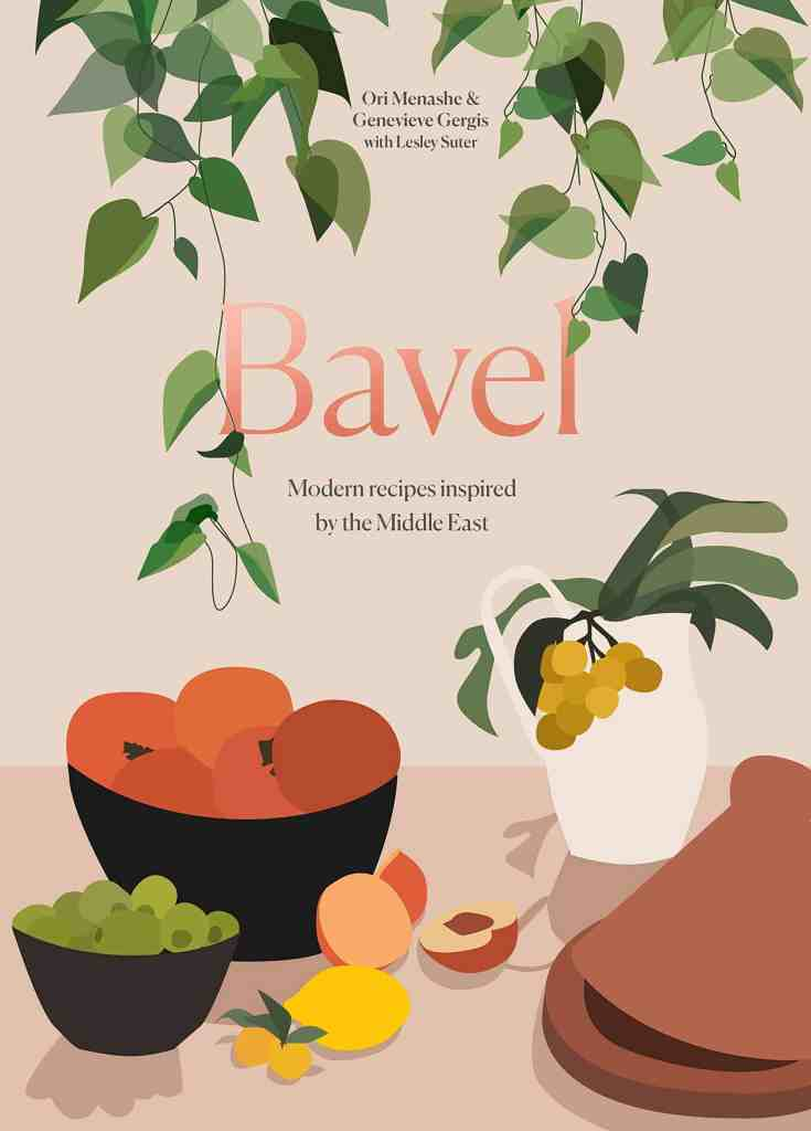 Bavel:Modern Recipes Inspired by the Middle East [A Cookbook] Ori Menashe, Genevieve Gergis, Lesley Suter