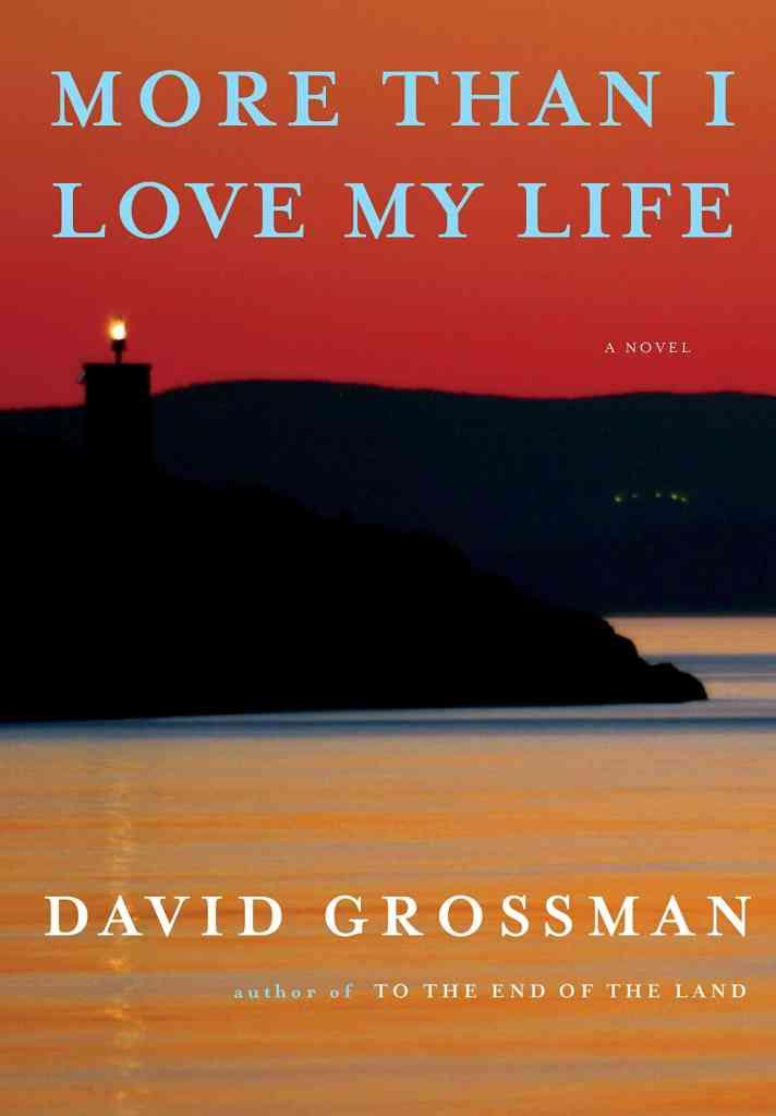 More Than I Love My Life:A novel David Grossman, Jessica Cohen