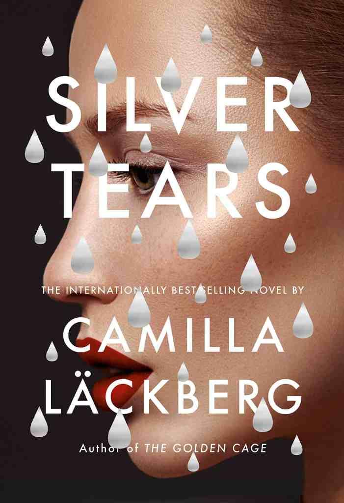 Silver Tears:A novel Camilla Läckberg, Ian Giles (Translated by)