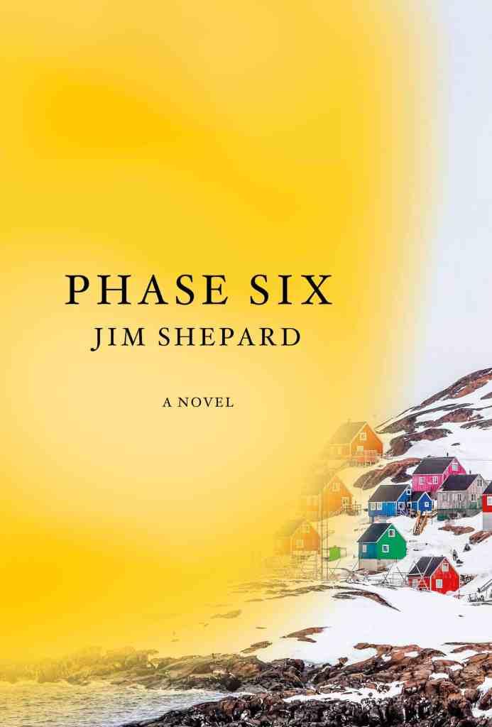 Phase Six:A novel Jim Shepard