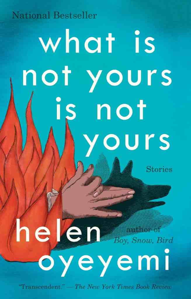What Is Not Yours Is Not Yours by Helen Oyeymi