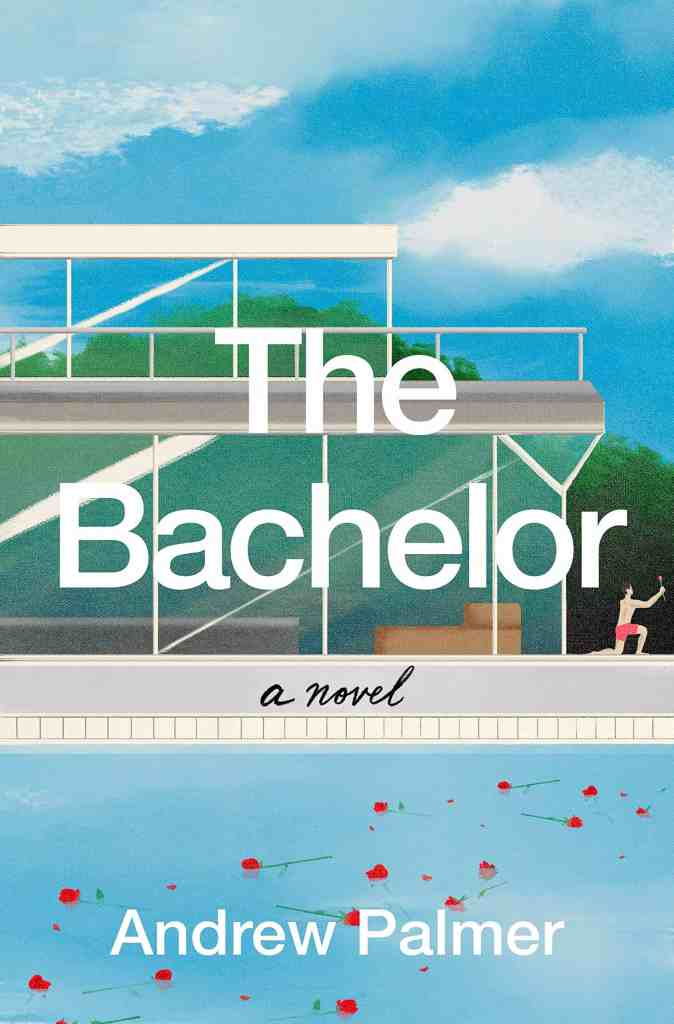 The Bachelor:A Novel Andrew Palmer